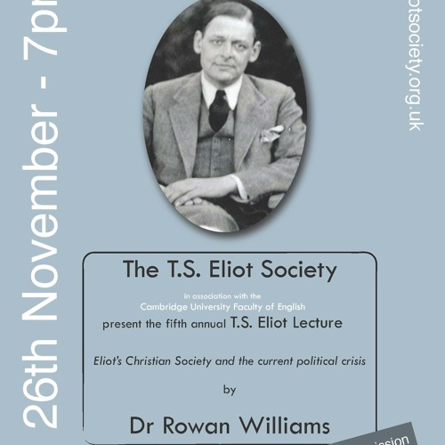 TS Eliot Lecture 2013 - Dr Rowan Williams