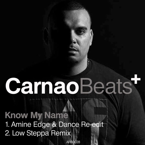 Know My Name - Carnao Beats - Low Steppa Remix
