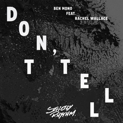 Ben Mono feat. Rachel Wallace - Don t Tell (Dub)