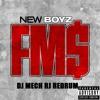 FMS-New Boyz (DJ MECH RJ REDRUM)