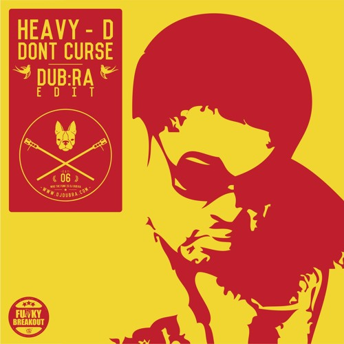 Heavy D - Don't Curse (Dj Dub:ra Beef-Up) FREE DOWNLOAD