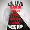 Harlem Shake Remix - Lil Live & Tweek Tune (Official Version)