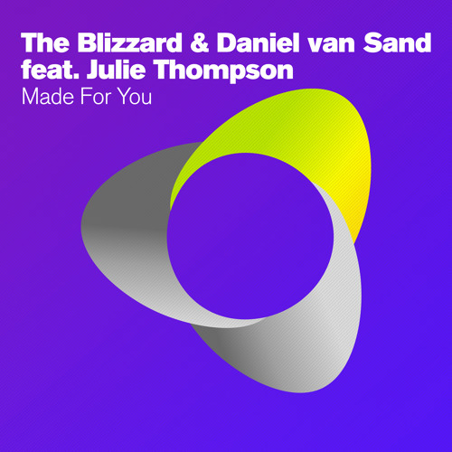 The Blizzard & Daniel van Sand feat. Julie Thompson - Made For You (Radio Edit) [Armada]