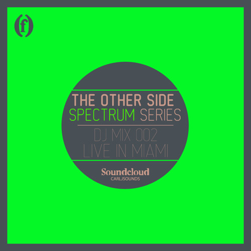 The Other Side Spectrum Series 002 [Live in Miami - Beatport Exclusive]