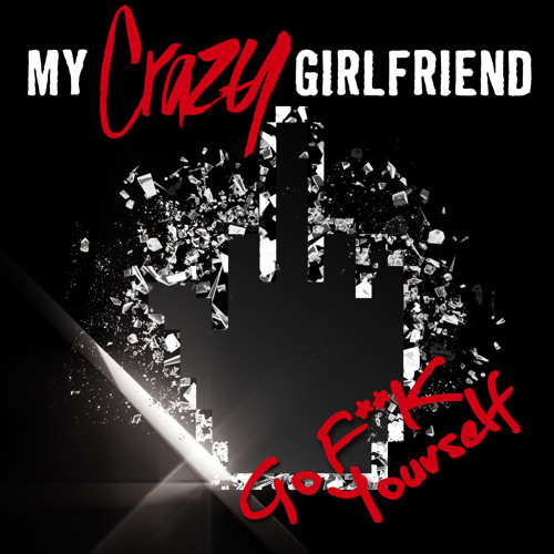 My Crazy Girlfriend - Go F*** Yourself (Danny Verde Remix) - snippet