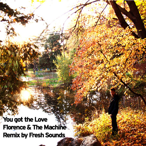 You got the Love - Florence & The Machine (The XX) - Remix by Fresh Sounds
