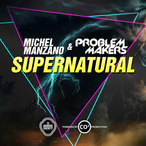 """Michel Manzano & Problem Makers """"Supernatural"""""""