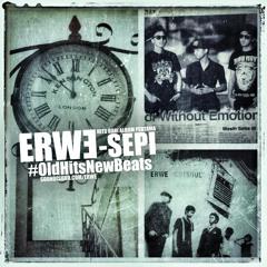 ERWE - SEPI #OldHitsNewBeats
