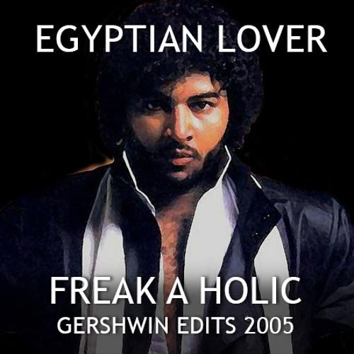 Egyptian Lover - freak-a-holic (GERSHWIN EDIT REMIX 2005)