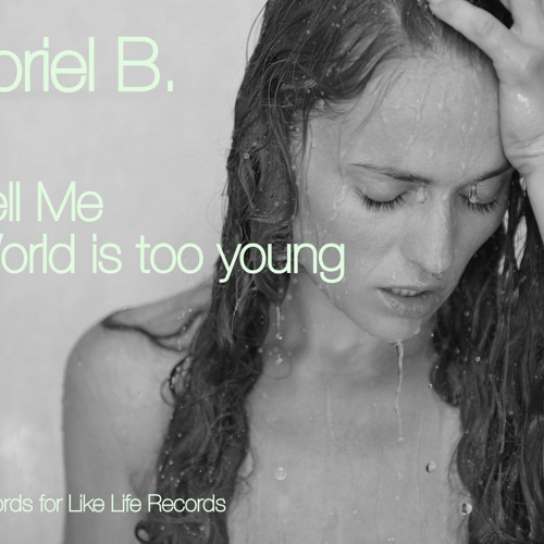 Gabriel B. - Tell Me (Original) - IFY Records for Like Life Records - FREE DOWNLOAD