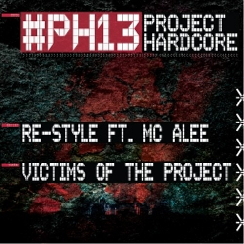 Re-Style ft. MC Alee - Victims of the Project (Official Project Hardcore 2013 anthem)