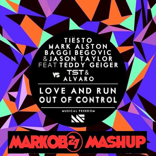 Tiesto, Baggi Begovic, Jason Taylor & MOTi vs Alvaro - Love & Run Out Of Control (Markob27 Mashup)