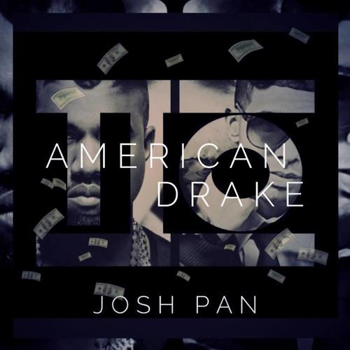 Josh Pan - American Drake