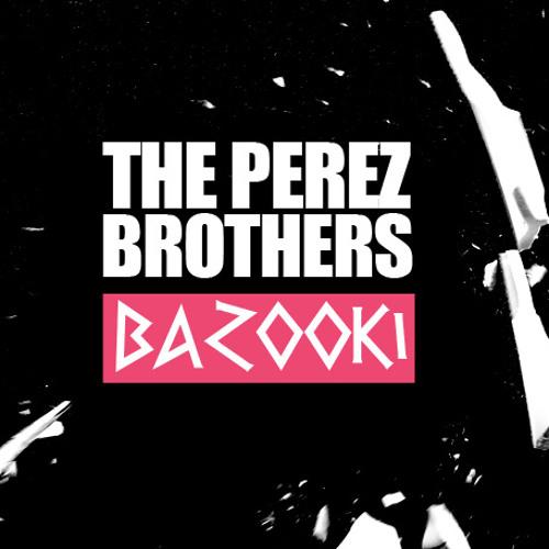 The Perez Brothers - Bazooki (Original Version)