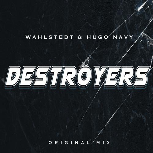 Wahlstedt & Hugo Navy - Destroyers (Original Mix)