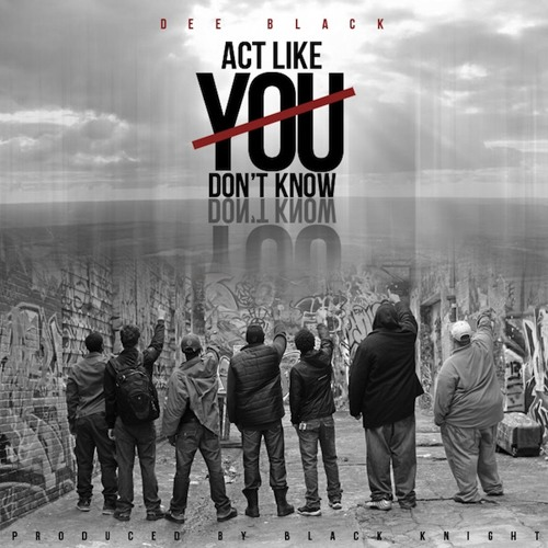 Dee Black - Act Like You Don't Know