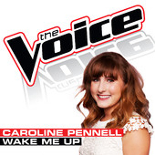 Wake Me Up - Caroline Pennell (The Voice Season 5 Studio Version)