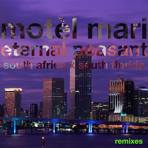 Eternal Peasant Remixes- South Africa X South Florida