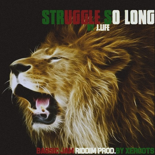 Struggle So Long By John Life (Bassic Jam Riddim By XeRoots)