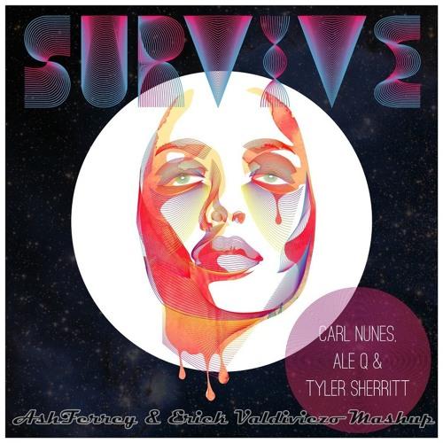 Survive (AshFerrey & Erick Valdiviezo Mashup)