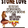 STONE LOVE INNA REVIVAL STYLE 1996