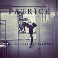 PATRÌCE - Can You Hear Me Dreaming