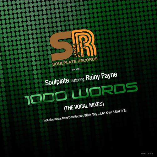Soulplate ft Rainy Payne - 1000 Words (inc mixes from D-Reflection, John Khan & Earl Tutu)