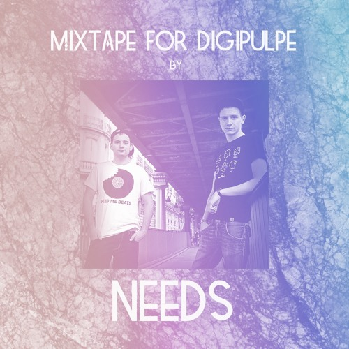 Mixtape for Digipulpe by Needs  (Tech House/Techno)