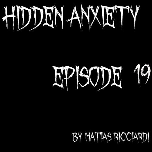 Matias Ricciardi - Hidden Anxiety (EPISODE 19 Intro)