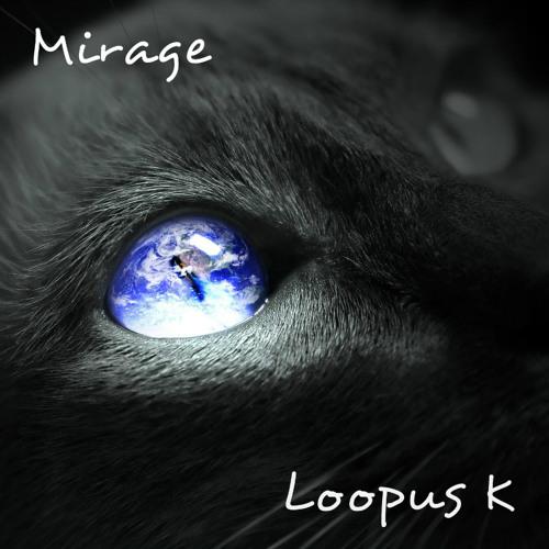 Loopus K - Mirage