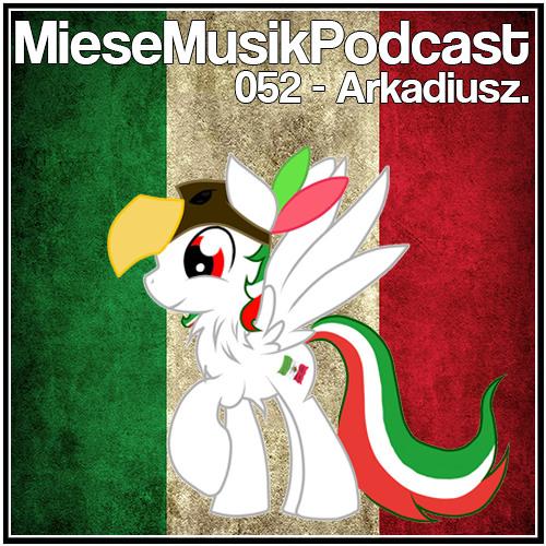 MieseMusik Podcast 052 - Arkadiusz.