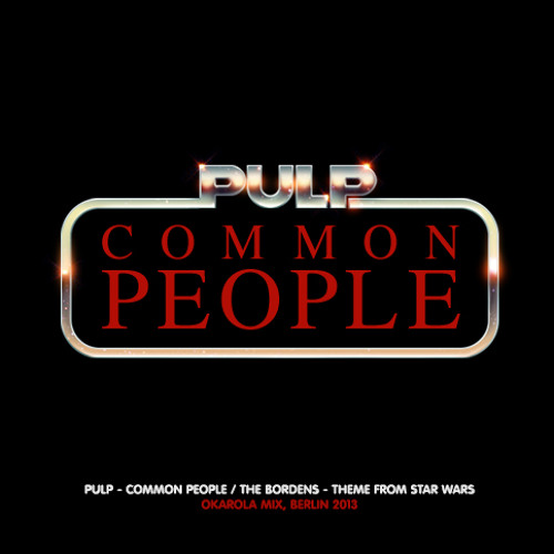 Pulp – Common People (Theme from Star Wars)