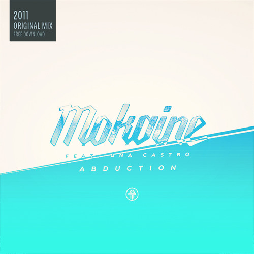 Abduction (Feat. Ana Castro) (Original 2011 mix) FREE DOWNLOAD