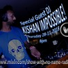 Show with no name special guest KISHAN Impossible  28/11/13