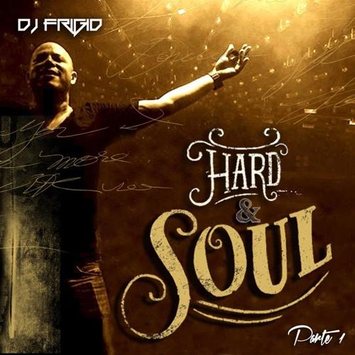 Hard&Soul Pt. 1