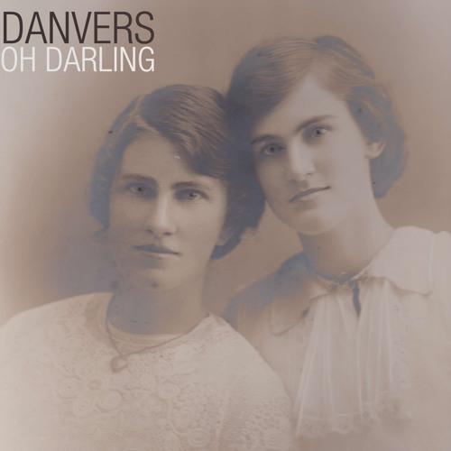 DANVERS - Oh Darling