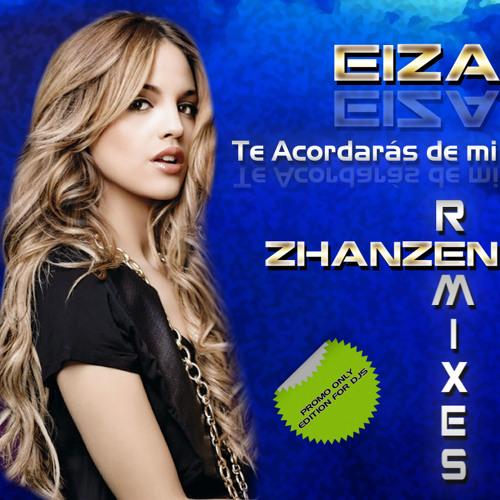 Eiza - Te acordarás de mi (Zhanzen Universal Radio Mix)