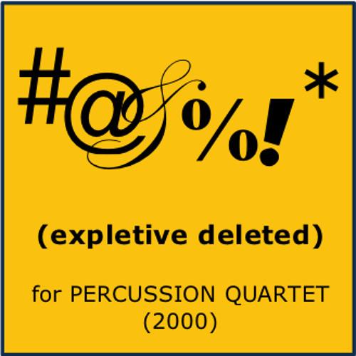 #@&%!* (expletive deleted) for Percussion Quartet (2000)