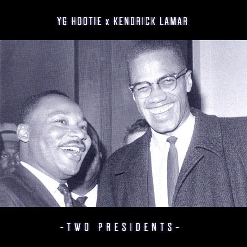 "YG Hootie & Kendrick Lamar - ""2 Presidents"""