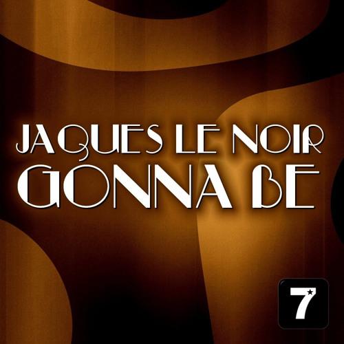 Jaques Le Noir - Gonna Be (Remundo Remix)  *7 Star Music*