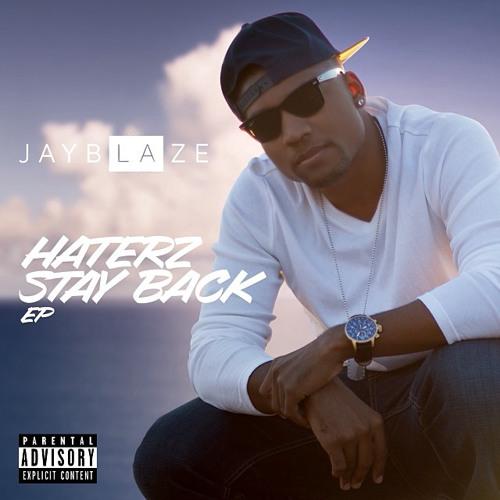 Jay Blaze - Haterz Stay Back EP