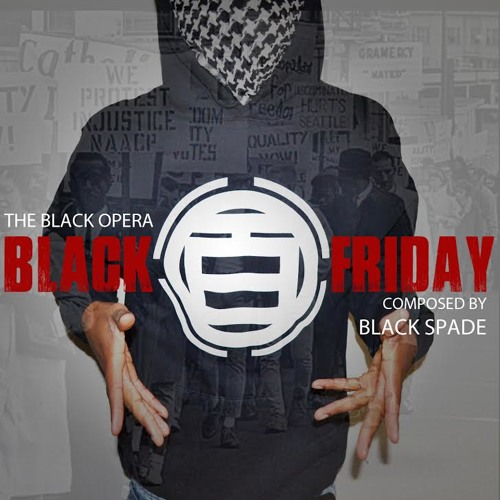 The Black Opera: Black Friday [Composed By Black Spade]