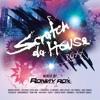 SCRATCH DA HOUSE ROXX (MiXED BY RONNY ROX) MINIMIX
