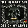 DJ Quotah - Get On My Level [Full 1Hr 17Min Mix]