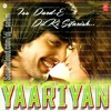 'Baarish' Full Song || Yariyaan ||