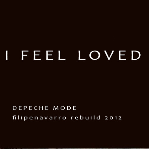 "DEPECHE MODE ""I Feel Loved"" (filipenavarro rebuild 2012)"