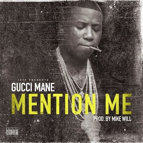 Gucci Mane - Mention Me (Prod. By Mike Will)
