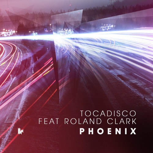 Tocadisco Feat Roland Clark - 'Phoenix' - OUT NOW