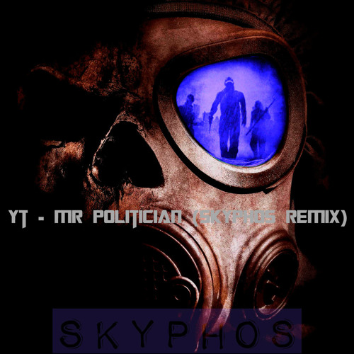 Yt - Mr Politician (Skyphos Remix)