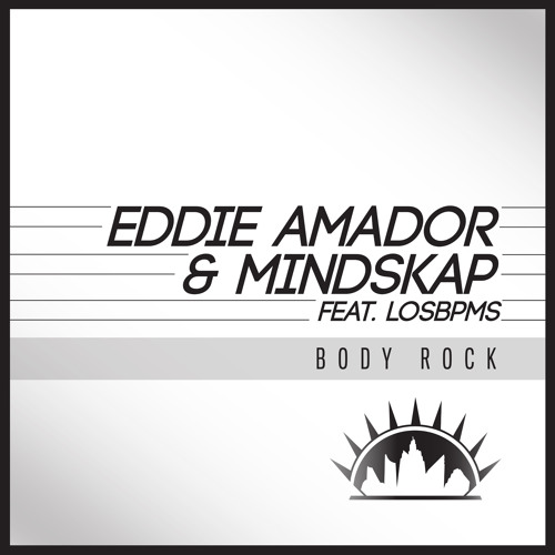 Eddie Amador & Mindskap ft LosBPMS - Body Rock (Original mix)